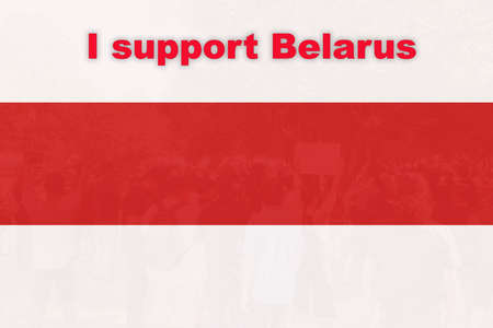 I support Belarus People in protests after Presidential elections 2020 in Belarus, the flag of Belarus