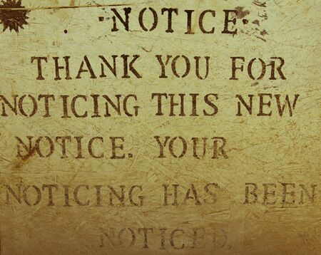advertise with us: A funny sign saying: Thank you for noticing this new notice. Your noticing has been noticed.