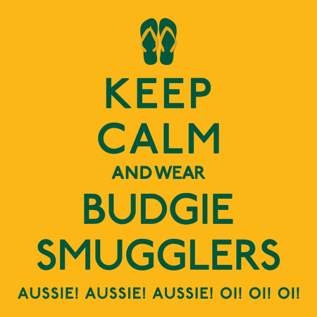 slang: Keep Calm and wear Budgie Smugglers poster in vector format.