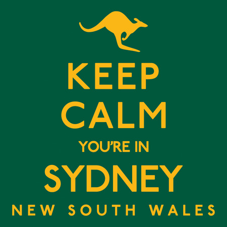 slang: Keep Calm Youre In Sydney poster in vector format.