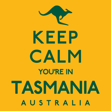 Keep Calm Youre In Tasmania poster in vector format.