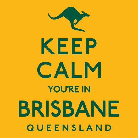 slang: Keep Calm Youre In Brisbane poster in vector format. Illustration