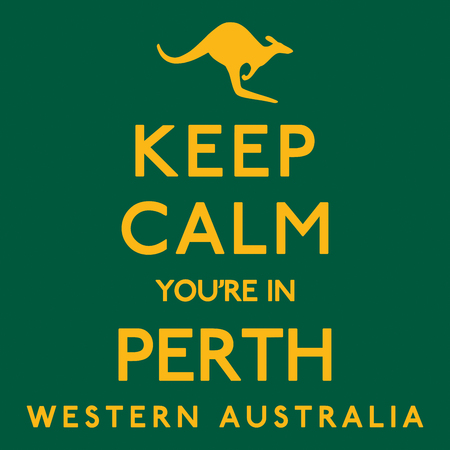 keep in: Keep Calm Youre In Perth poster in vector format.