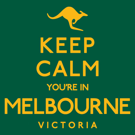 Keep Calm Youre In Melbourne poster in vector format.