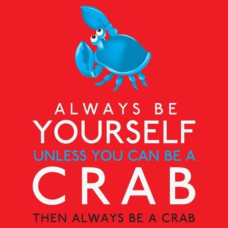 Wees altijd jezelf, tenzij je een krab kunt zijn in vectorformaat. Vector Illustratie