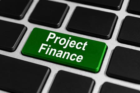 bouton de financement de projets sur le clavier, le financement du projet est le financement à long terme basée sur les flux de trésorerie projetés du projet