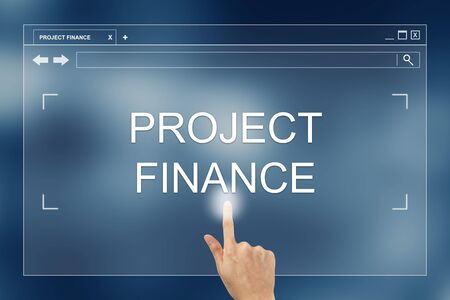 project: hand press on project finance button on webpage, project finance is the long-term financing of projects based upon the future cash flows of the project