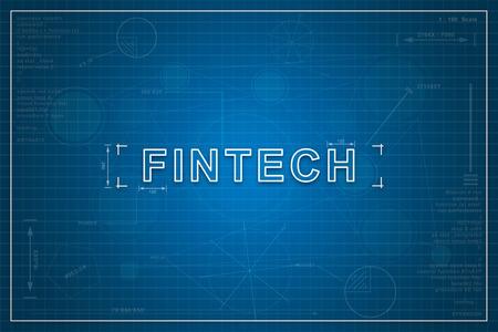 fintech on paper blueprint background, business concept