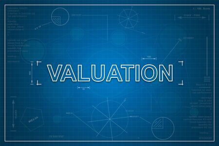 valuation: financial valuation on paper blueprint background, business concept
