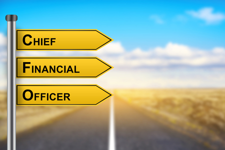 chief executive officers: CFO or Chief Financial Officer words on yellow road sign with blurred background