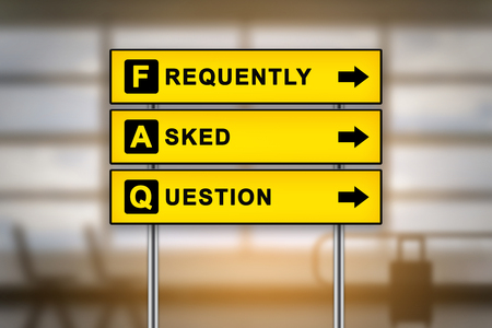 FAQ or Frequently asked questions on airport sign board with blurred background