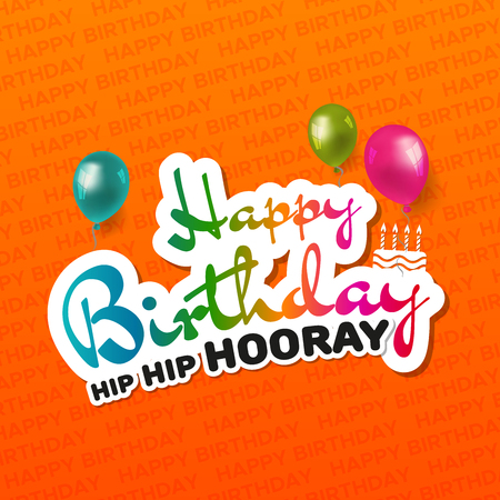 Happy Birthday hip hip hooray greeting Card with balloons and cake. Birthday Vector Illustration