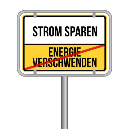 Strom sparen Schild - Keine Energie verschwenden -  Isoliert Vektor Eps10.