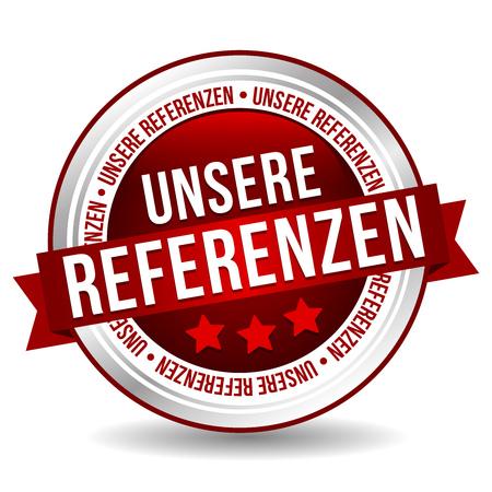 References Button - Online Badge Marketing Banner with Ribbon. German-Translation: Unsere Referenzen