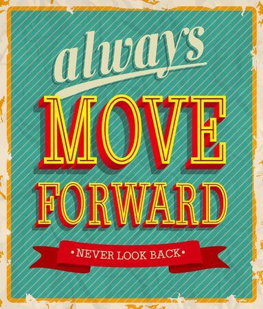 old style lettering: Always move forward. Vector illustration. Illustration
