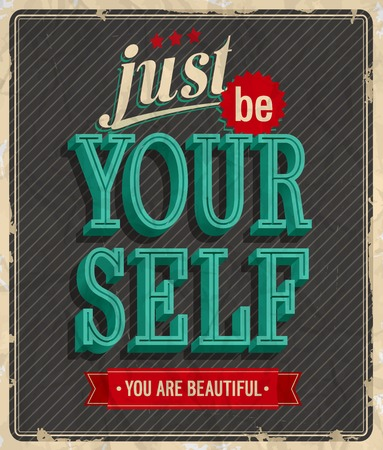 typography: Vintage card - Just be your self.Vector illustration.