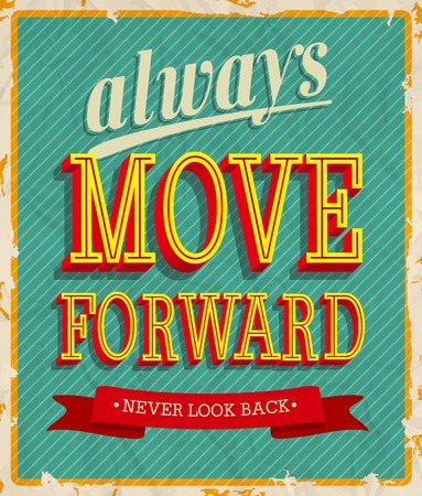 move forward: Always move forward. Vector illustration. Illustration