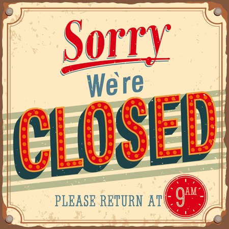 sign store: Vintage card - Sorry were closed. Vector illustration.