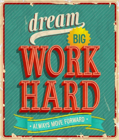 Dream big, work hard. Vector illustration. Illustration