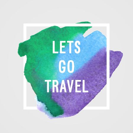 motivated: Motivated poster - Lets go travel Vector illustration. Illustration