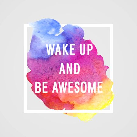 wake up: Motivation poster wake up and be awesome Vector illustration.