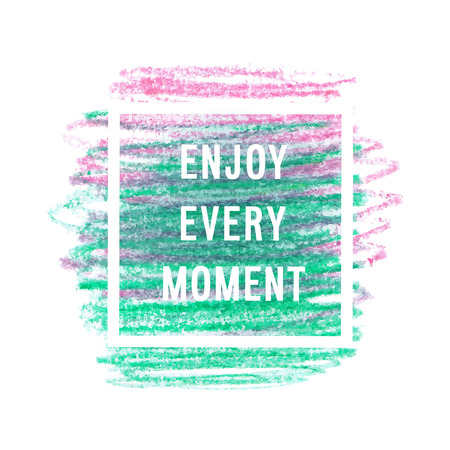 Motivation poster Enjoy every moment Vector illustration.