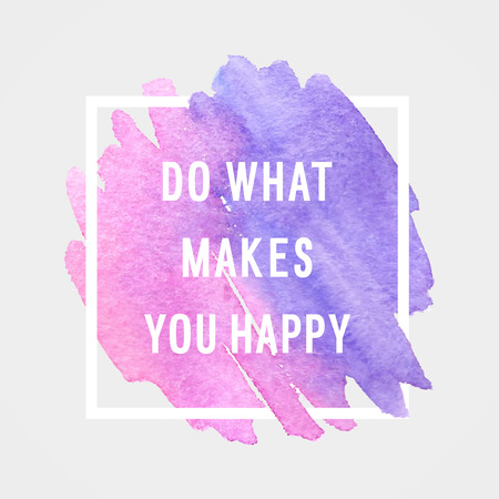 calligraphic design: Motivation poster do what makes you happy Vector illustration.