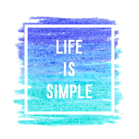 simple life: Motivation poster life is simple Vector illustration.