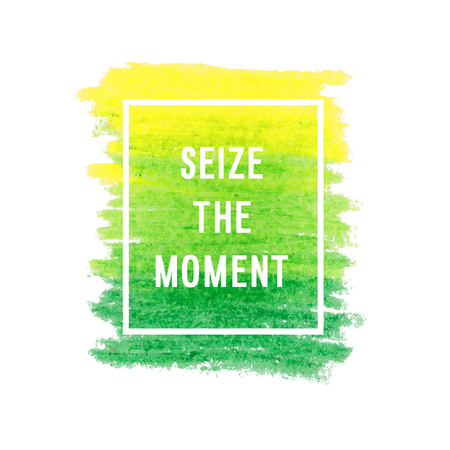 to seize: Motivation poster Seize the moment Vector illustration.