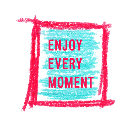 moment: Motivation poster Enjoy every moment Vector illustration.