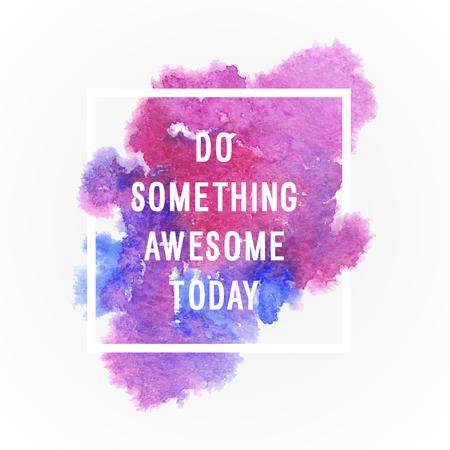 """hacer: Cartel de motivación """"Haz smoething impresionante hoy"""" Fondo abstracto Vectores"""