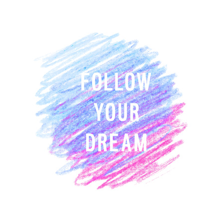 post teen: Motivation poster Follow your dreamt Abstract background Illustration