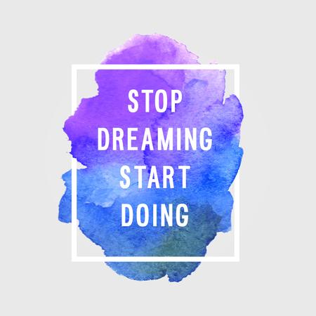 Motivation poster Stop dreaming Vector illustration.