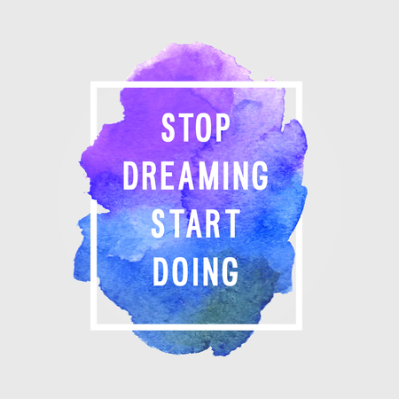 youth background: Motivation poster Stop dreaming Vector illustration.