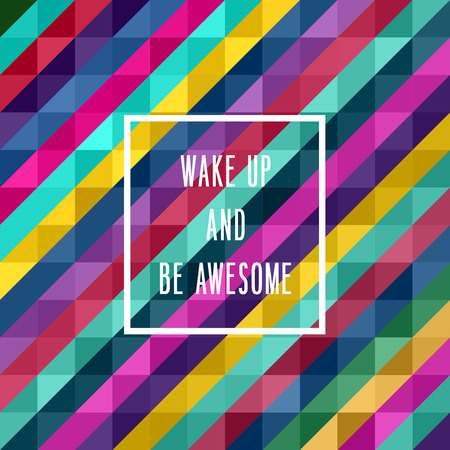 Motivation poster wake up and be awesome Abstract background