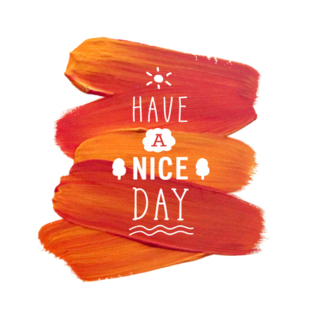 nice day: Motivation poster Have a nice day illustration.
