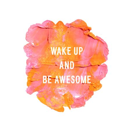post teen: Motivation poster Wake up and be awesome illustration.