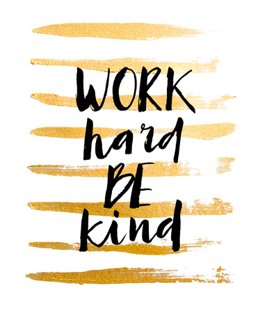"""Motivation poster """"Work hard be kind"""". illustration."""