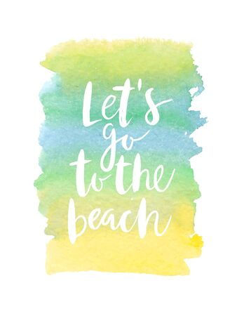 lets: Motivation poster lets go to the beach Abstract background