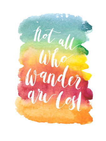 """Motivation poster """"Not all who wander are lost"""" Abstract background"""