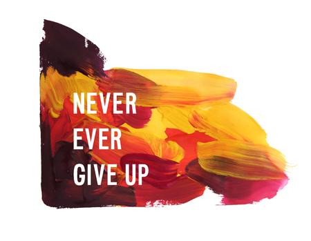 Motivation poster never ever give up Vector illustration