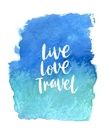 Motivation poster Live Love Travel. Vector illustration.
