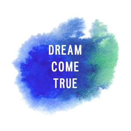 true: Motivation poster Dream come true Vector illustration Illustration