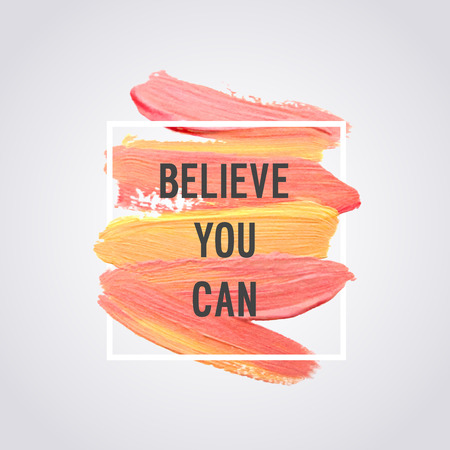Motivation poster Believe you can Vector illustration. Illustration