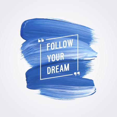 Motivation poster Follow your dream Vector illustration.