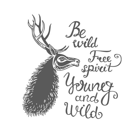 free spirit: Poster with hand drawn abstract deer and text on white background. Free spirit. Young and wild. Be wild Vector illustration. Tribal theme background with deer.