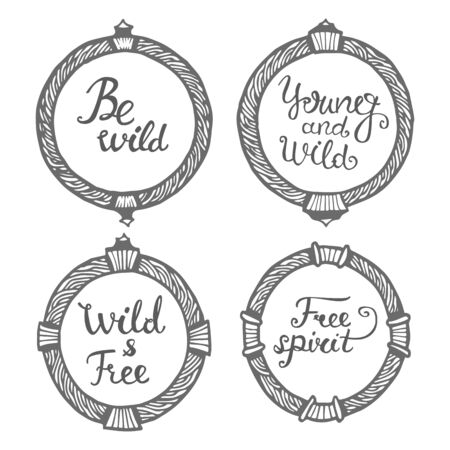 slogans: Be wild. Young and wild. Wild and free. Free spirit. Ethnic hand lettering. Abstract hand painted shape. Tribal. Motivational slogans in a round ethnic frame.