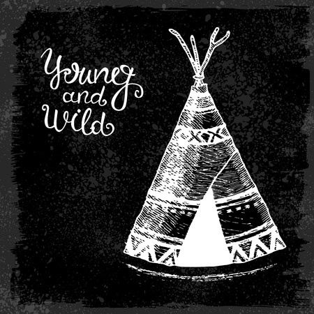 wigwam: Poster with hand drawn wigwam and text on white background. Young and wild Vector illustration with wigwam american indians isolated on white background Tribal theme background with wigwam.