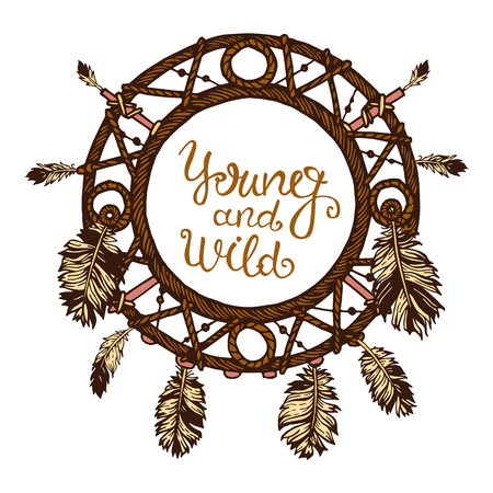 vintage fashion: Card with hand drawn abstract circle for the Dreamcatcher and text on white background. Young and wild. Vector illustration with ethnic elements isolated on white background. Tribal theme Illustration
