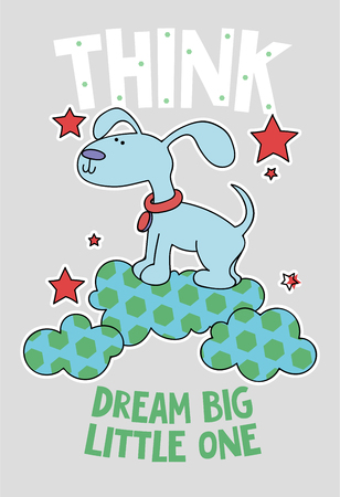 Cute dog on a cloud cartoon hand drawn vector illustration. Can be used for t-shirt print, kids wear fashion design, childrens pyjamas, baby shower, invitation card, poster. Dream big little one.